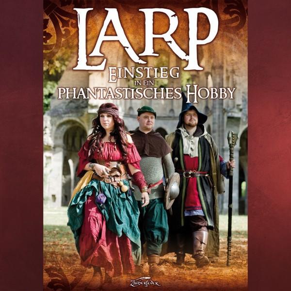 LARP - Einstieg in ein phantastisches Hobby